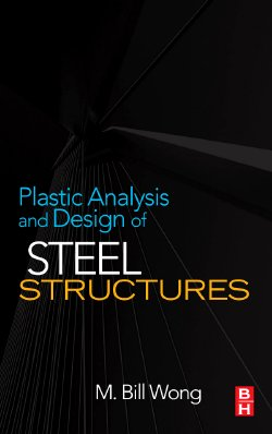 Plastic Analysis and Design of Steel Structures  from Elsevier